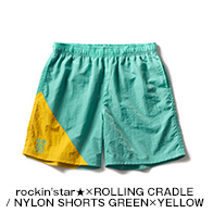 rockin'star★×ROLLING CRADLE / NYLON SHORTS GREEN×YELLOW