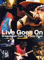 Live Goes On〜Dragon Ash Tour 02 Photo Book